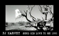 PJ Harvey Send His Love To Me Video 1995